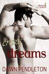 Crazy Dreams (Dreams, #1)