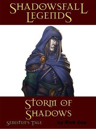 Shadowsfall Legends: Storm of Shadows-Sebesten's Tale