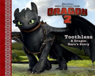 Toothless: A Dragon Hero's Story (with audio recording) (How to Train Your Dragon 2)
