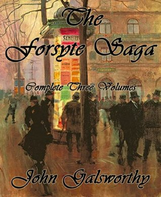The Forsyte Saga: Complete Three Volumes