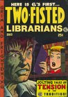 Two-Fisted Librarians Issue 1 (Two-Fisted Library Stories, #1)