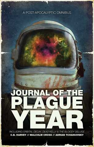 Journal of the Plague Year: An Omnibus of Post-Apocalyptic Tales (The Afterblight Chronicles, #13-15)