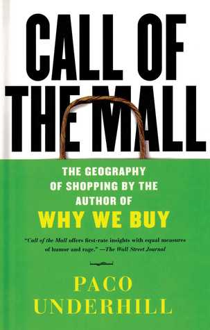 call of the mall- the geography of shopping by the author of why we buy-paco underhill-marketing, creativity books-www.ifiweremarketing.com