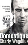 Domestique by Charly Wegelius