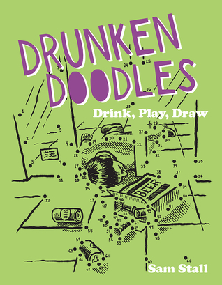 Drunken Doodles: Drink, Play, Draw
