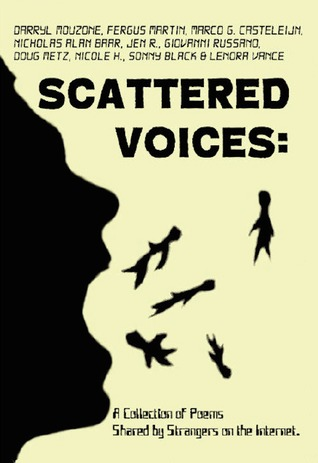 Scattered Voices: A Collection of Poems Shared by Strangers on the Internet.