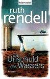 Die Unschuld des Wassers by Ruth Rendell