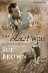 The Last Wolf (Sapphire Ranch Wolves, #1)