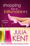 Shopping for a Billionaire 3 (Shopping for a Billionaire, #3)