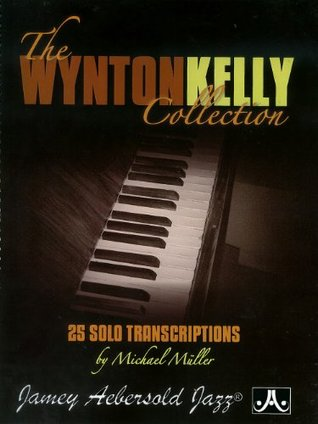 The Wynton Kelly Collection: 25 Solo Transcriptions