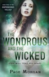 The Wondrous and the Wicked (The Dispossessed, #3)
