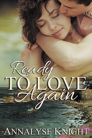 Ready to Love Again by Annalyse Knight