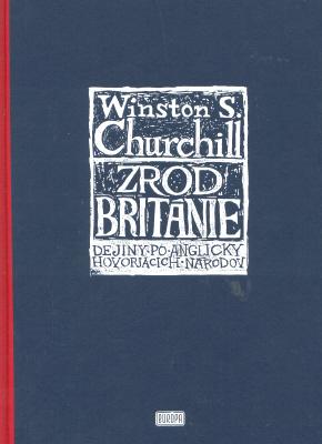 Zrod Británie (Dejiny po anglicky hovoriacich národov, #1)