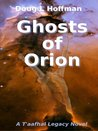 Ghosts of Orion (T'aafhal Legacy, #1)