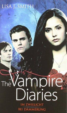 The Vampire Diaries: Im Zwielicht und Bei Dämmerung (The Vampire Diaries, #1-2)