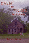 Mourn the Wicked:  Part 1: Emma