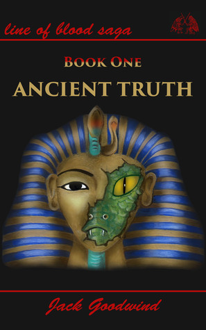 Download and Read online Ancient Truth (Line of Blood Saga Book 1 Old Edition) books