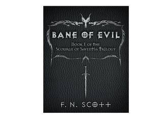 Bane of Evil: Book I of the Scourge of Saventia Trilogy EPUB DJVU 978-1457528163