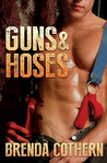 Guns  Hoses by Brenda Cothern