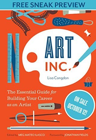 Art, Inc. (Sneak Preview): The Essential Guide for Building Your Career as an Artist
