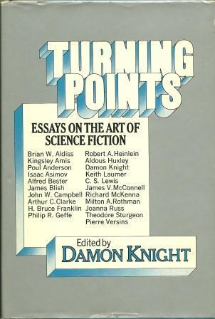 Turning Points Essays On The Art Of Science Fiction By Damon Knight