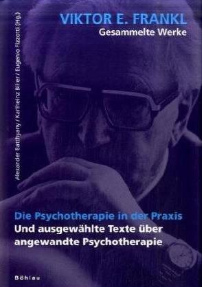 Die Psychotherapie in der Praxis und ausgewählte Texte über angewandte Psychotherapie (Gesammelte Werke, #3)