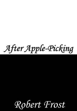 robert frost after apple picking