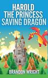 Harold the Princess Saving Dragon