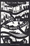 Tant que nous sommes vivants by Anne-Laure Bondoux