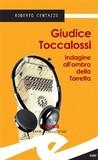 Giudice Toccalossi. Indagine all'ombra della Torretta