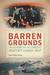 Barren Grounds The Story of the Tragic Moffatt Canoe Trip by Skip Pessl