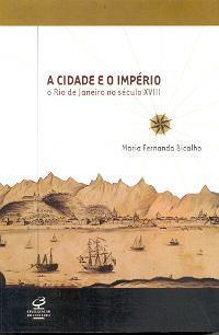 A Cidade e o Império. O Rio de Janeiro no século XVIII