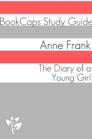 The Diary of a Young Girl (A BookCaps Study Guide)
