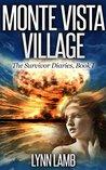 Monte Vista Village (The Survivor Diaries #1)