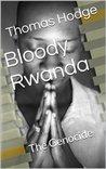 Bloody Rwanda by Thomas Hodge
