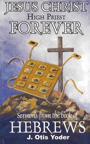 Jesus Christ High Priest Forever