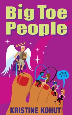 Big Toe People: A Novel of Balancing Faith with Friendships, Dating, Career, and Everything Else - por Kristine Kohut EPUB MOBI