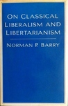 On Classical Liberalism and Libertarianism