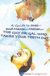 A Guide to Oral and Maxeo...Maller...The Guy or Gal Who Takes Your Teeth Out