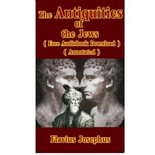 THE ANTIQUITIES OF THE JEWS - ( Free Audiobook Download ) ( Annotated )