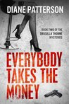 Everybody Takes The Money (The Drusilla Thorne Mysteries, #2)