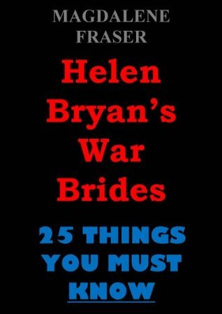 Helen Bryan's War Brides: 25 Things You Must Know