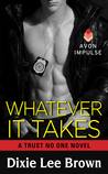 Whatever It Takes (Trust No One, #4)