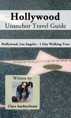 Hollywood Unanchor Travel Guide - Hollywood, Los Angeles - 1 Day Walking Tour