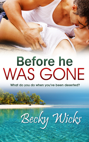 Before He Was Gone by Becky Wicks