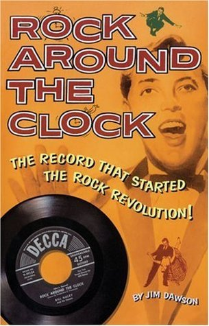 Rock Around the Clock: The Record That Started the Rock Revolution!