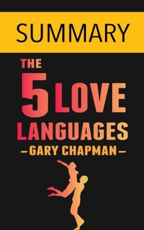 The 5 Love Languages: by Gary Chapman -- Summary