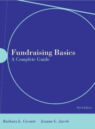 Fundraising Basics: A Complete Guide: A Complete Guide