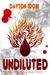 Undiluted by Dayton Idoni
