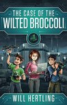 The Case of the Wilted Broccoli by William Hertling